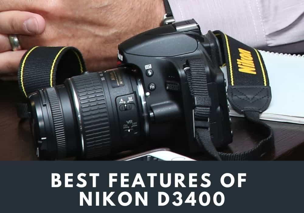 Best Features Of Nikon D3400 DSLR