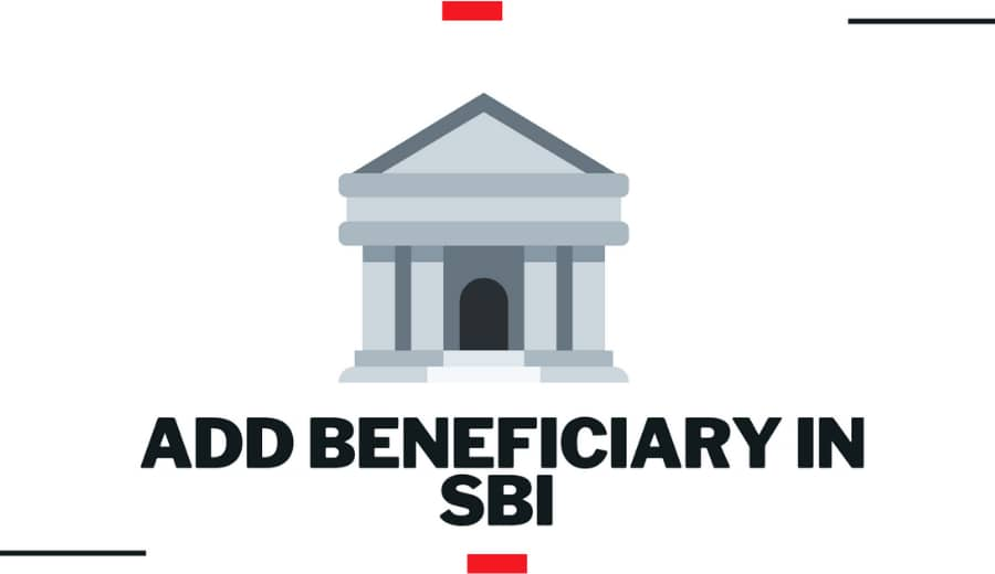 How To Add Beneficiary In SBI – State Bank Of India