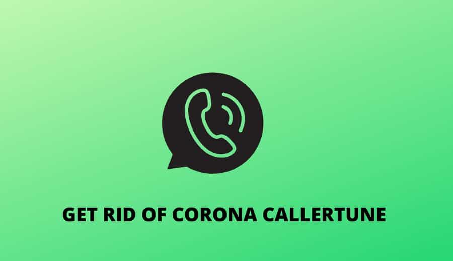 How To Get Rid Of Corona Virus Caller Tune