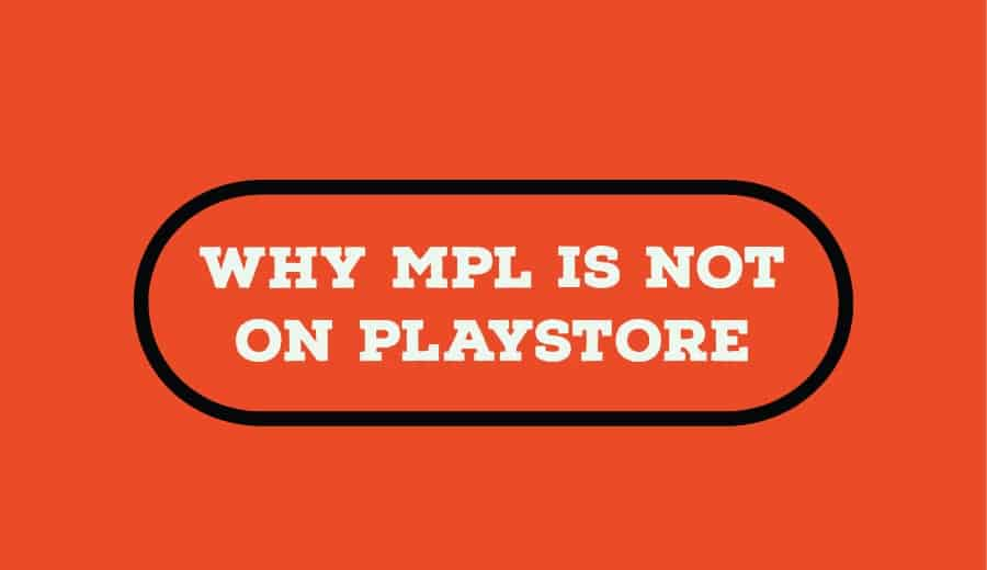 [Latest] Why Is MPL Not On Play Store | is MPL Banned