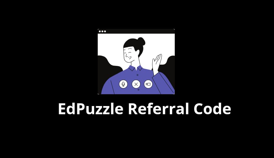 Edpuzzle Referral Code | Latest Working Edpuzzle Referral Code 2020