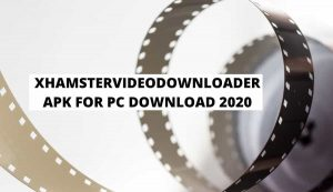 [Latest] xhamstervideodownloader Apk For PC Download 2020